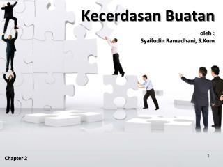 Kecerdasan Buatan oleh  : Syaifudin Ramadhani ,  S.Kom