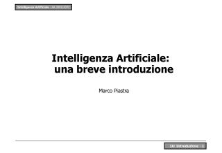 Intelligenza Artificiale: una breve introduzione Marco Piastra