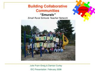"Building Collaborative Communities ""Smurals"" Small Rural Schools Teacher Network"