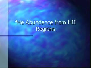 4 He Abundance from HII Regions