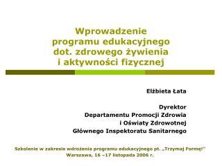 Wprowadzenie  programu edukacyjnego  dot. zdrowego żywienia  i aktywności fizycznej