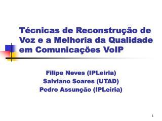 Técnicas de Reconstrução de Voz e a Melhoria da Qualidade em Comunicações VoIP