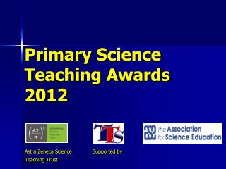 Primary Science  Teaching Awards 2012