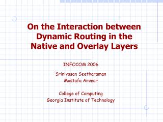 On the Interaction between  Dynamic Routing in the Native and Overlay Layers