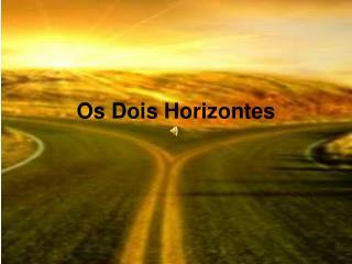 Os Dois Horizontes