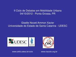 II Ciclo de Debates em Mobilidade Urbana 04/10/2012 - Ponta Grossa, PR