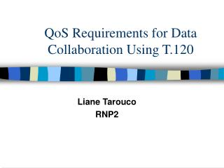 QoS Requirements for Data Collaboration Using T.120
