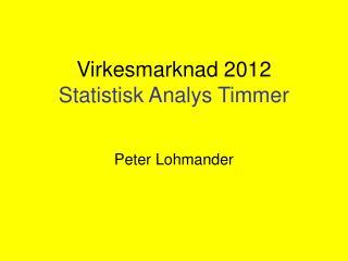 Virkesmarknad 2012 Statistisk Analys Timmer