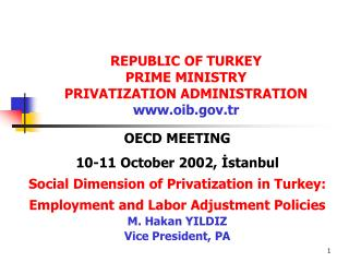 OECD MEETING 10-11 October 2002, İstanbul Social Dimension of Privatization in Turkey: