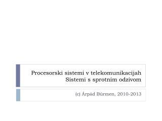 Procesorski sistemi v telekomunikacijah Sistemi s sprotnim odzivom
