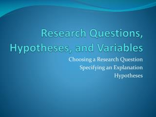 Research Questions, Hypotheses, and Variables