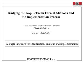 Bridging the Gap Between Formal Methods and  the Implementation Process