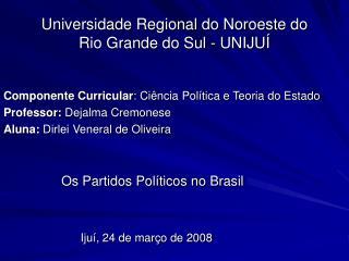 Universidade Regional do Noroeste do Rio Grande do Sul - UNIJU�