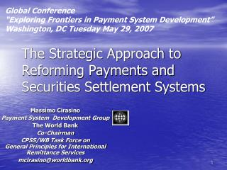 The Strategic Approach to Reforming Payments and Securities Settlement Systems