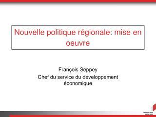 Nouvelle politique régionale: mise en oeuvre