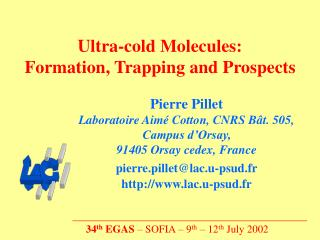 Ultra-cold Molecules: Formation, Trapping and Prospects