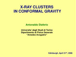 X-RAY CLUSTERS  IN CONFORMAL GRAVITY