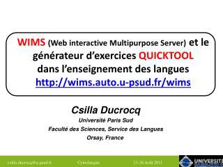 Csilla  Ducrocq Université Paris Sud Faculté des Sciences, Service des Langues Orsay, France