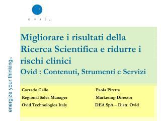 Corrado Gallo                       Paola Piretta