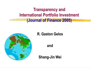 Transparency and  International Portfolio Investment (Journal of Finance 2005)