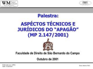 """Palestra: ASPÉCTOS TÉCNICOS E JURÍDICOS DO """"APAGÃO"""" (MP 2.147/2001)"""