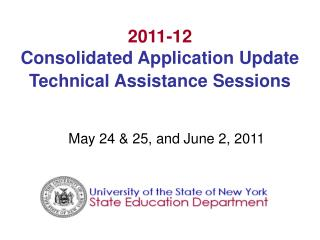 2011-12  Consolidated Application Update  Technical Assistance Sessions