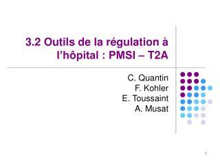 3.2 Outils de la r�gulation � l�h�pital : PMSI � T2A