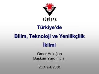 Türkiye'de  Bilim, Teknoloji ve Yenilikçilik İklimi