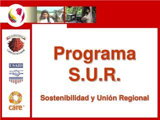 Programa S.U.R. Sostenibilidad y Uni�n Regional