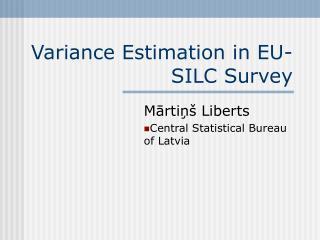 Variance Estimation in EU-SILC Survey
