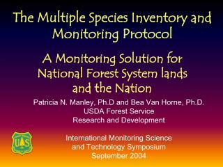 Patricia N. Manley, Ph.D and Bea Van Horne, Ph.D. USDA Forest Service Research and Development