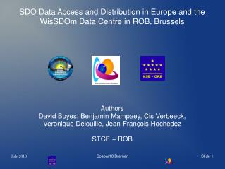 SDO Data Access and Distribution in Europe and the WisSDOm Data Centre in ROB, Brussels