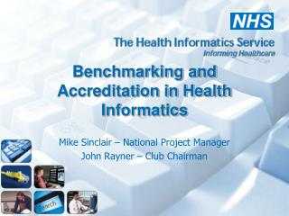 Benchmarking and Accreditation in Health Informatics