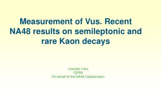 Measurement of Vus. Recent NA48 results on semileptonic and rare Kaon decays