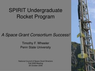 SPIRIT Undergraduate Rocket Program A Space Grant Consortium Success!