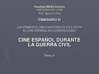 Facultad BBAA Cuenca.  HISTORIA DEL CINE Prof. Ignacio Oliva