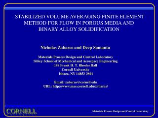 STABILIZED VOLUME AVERAGING FINITE ELEMENT METHOD FOR FLOW IN POROUS MEDIA AND