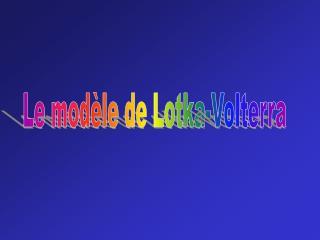 Le modèle de Lotka-Volterra