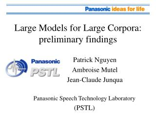 Large Models for Large Corpora: preliminary findings