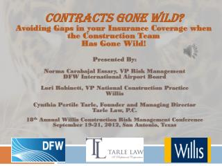 Contracts Gone Wild?   Avoiding Gaps in your Insurance Coverage when the Construction Team