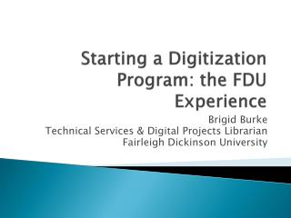Starting a Digitization Program: the FDU Experience