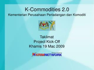 K-Commodities 2.0 Kementerian Perusahaan Perladangan dan Komoditi
