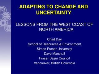 ADAPTING TO CHANGE AND UNCERTAINTY