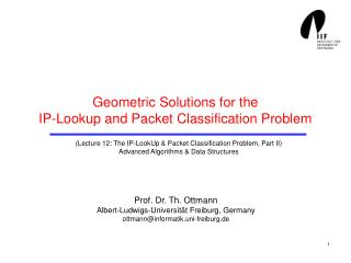 Geometric Solutions for the IP-Lookup and Packet Classification Problem