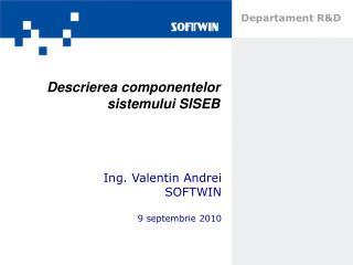 Descrierea componentelor sistemului SISEB
