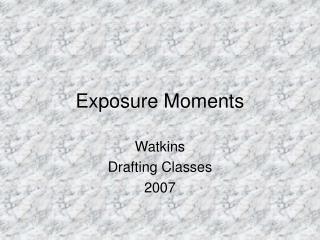 Exposure Moments