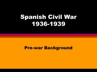 Spanish Civil War 1936-1939