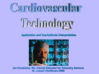 Jan Hovekamp, RN, Clinical Educator for Telemetry Services St. Joseph Healthcare 2008