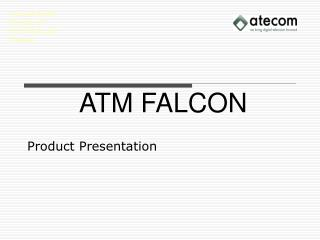 ATM FALCON