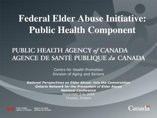 Federal Elder Abuse Initiative: Public Health Component